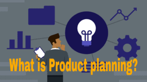 What is Product Planning? Elements of Product Planning, Advantages of Product Planning