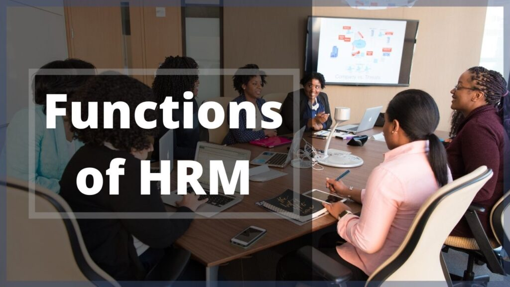 Human Resource Management; Functions, Importance & Benefit
